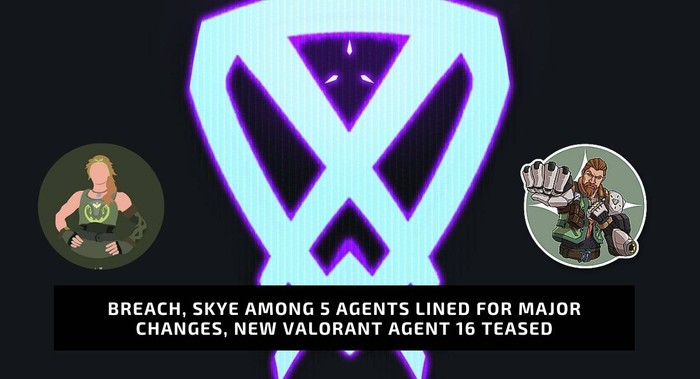 Breach Skye among 5 agents lined for major changes new Valorant agent 16 teased on